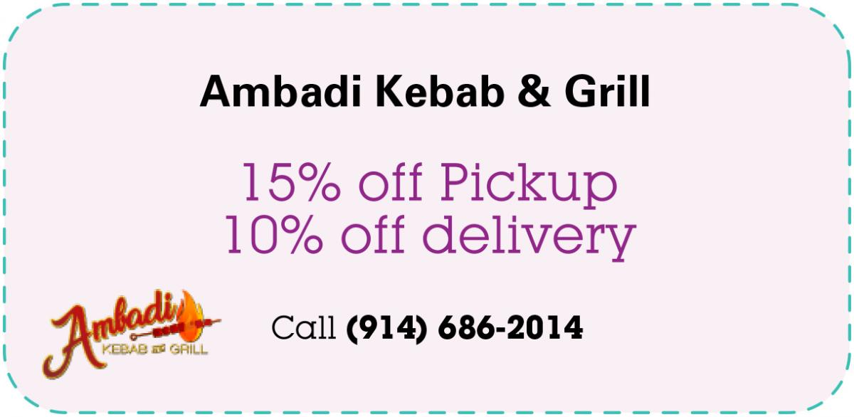 Ambadi Kebab & Grill - 15% off Pickup, 10% off Delivery. Call (914) 686-2014